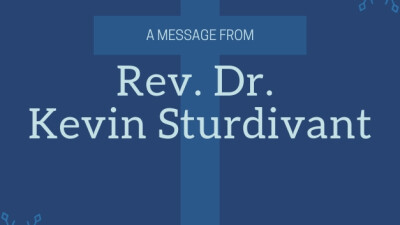 A Message from Rev. Dr. Kevin Sturdivant
