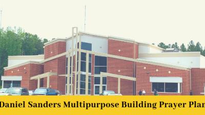 Daniel Sanders Multipurpose Building - Prayer Plan